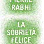 Pierre Rabhi - La sobrietà felice cover