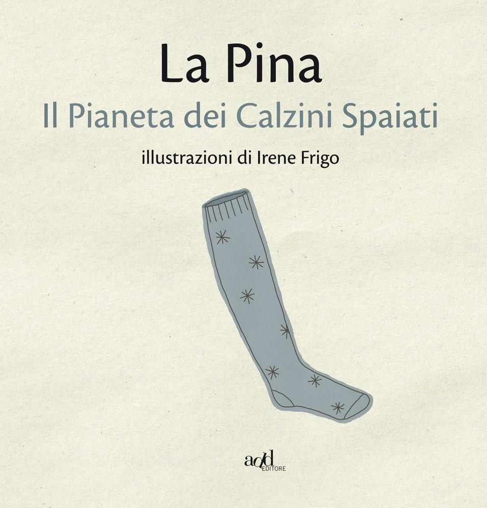 La Pina ∙ I. Frigo – Il Pianeta dei Calzini Spaiati