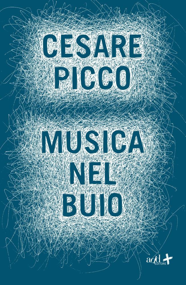 Cesare Picco – Musica nel buio