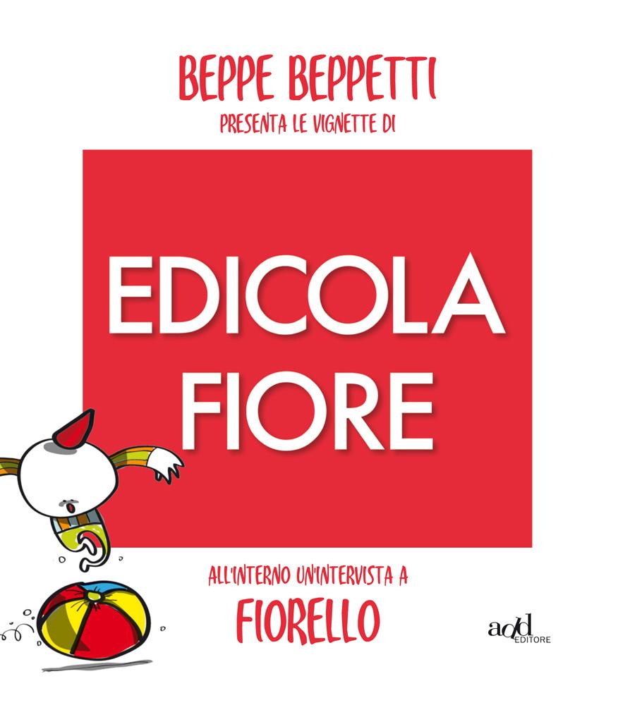 Beppe Beppetti – Le vignette di Edicola Fiore