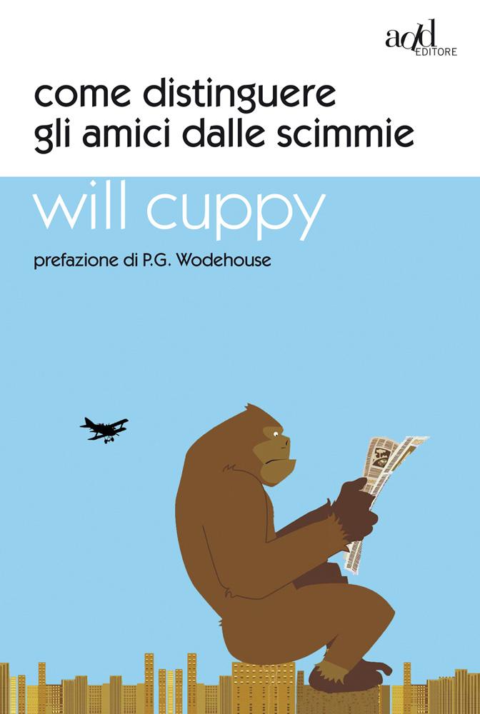 Will Cuppy – Come distinguere gli amici dalle scimmie