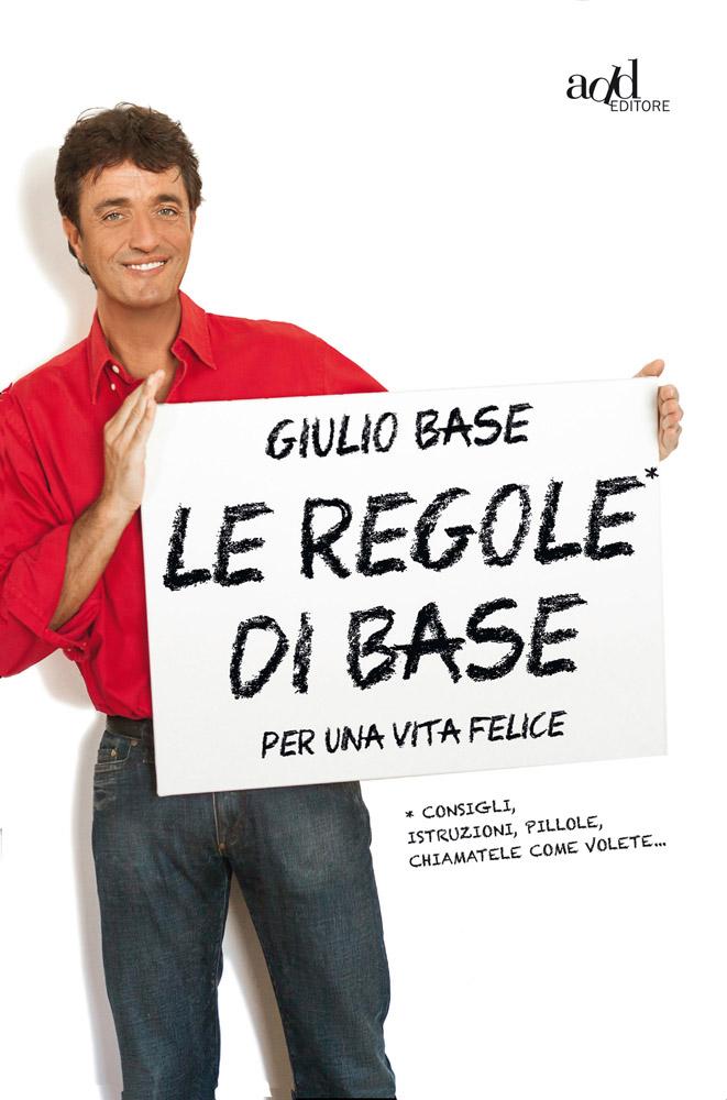 Giulio Base – Le regole di Base
