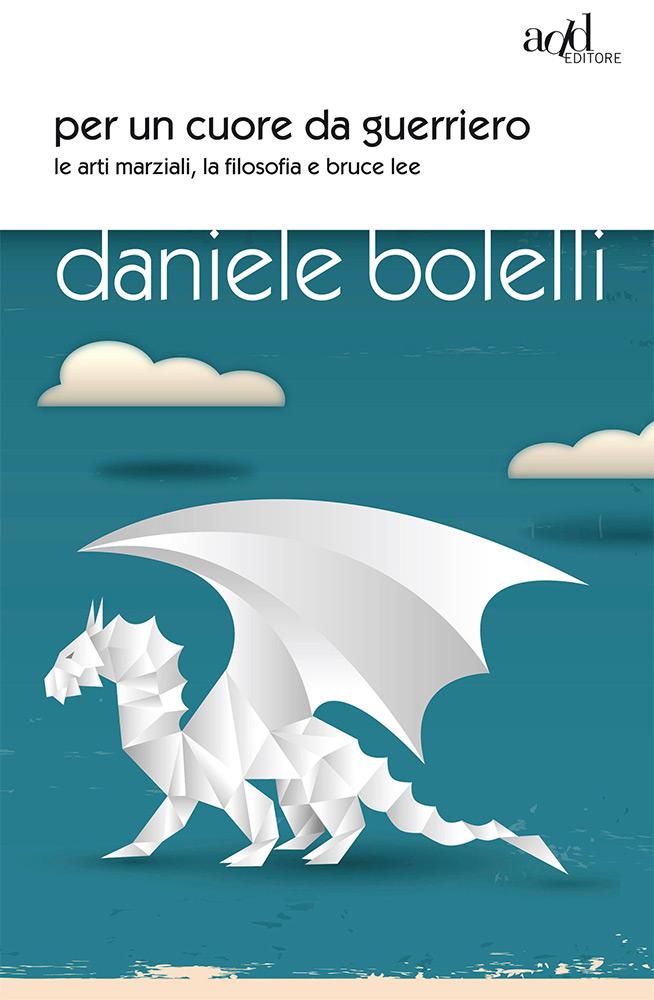 Daniele Bolelli – Per un cuore da guerriero
