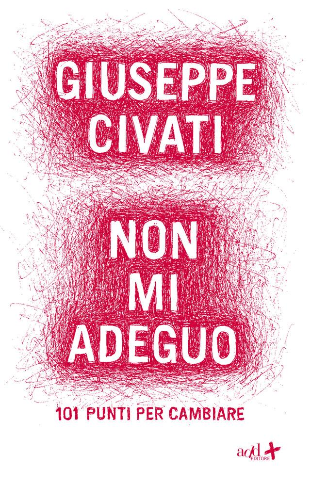 Giuseppe Civati – Non mi adeguo