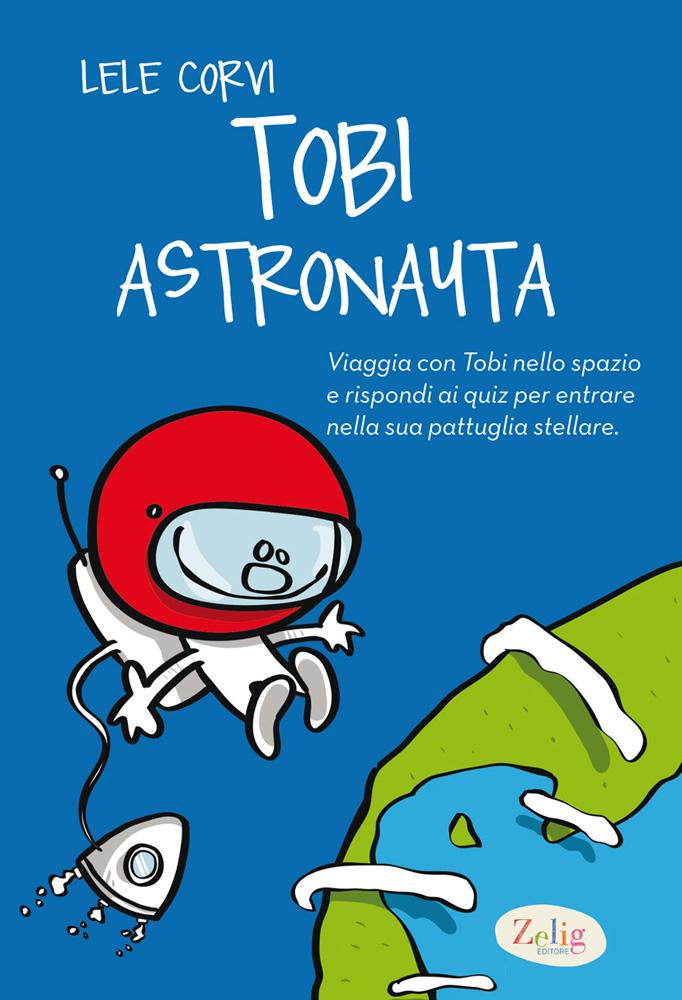 Lele Corvi – Tobi Astronauta