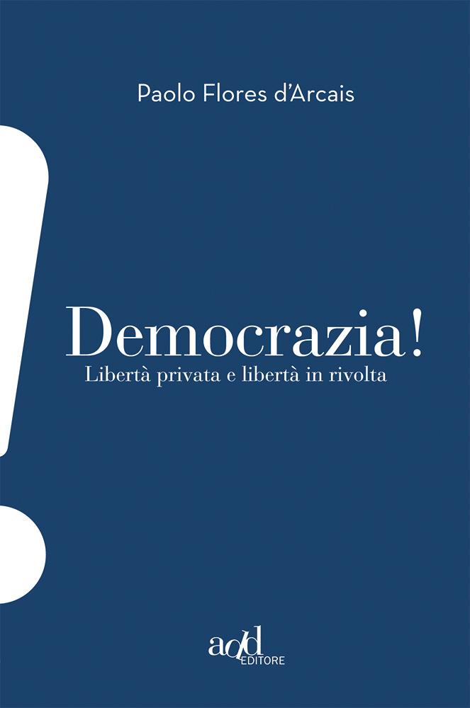 Paolo Flores d'Arcais – Democrazia!