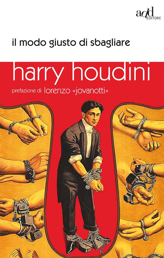 Harry Houdini – Il modo giusto di sbagliare