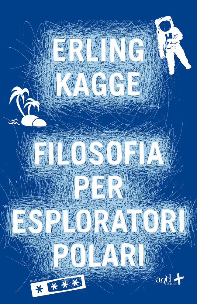 Erling Kagge – Filosofia per esploratori polari