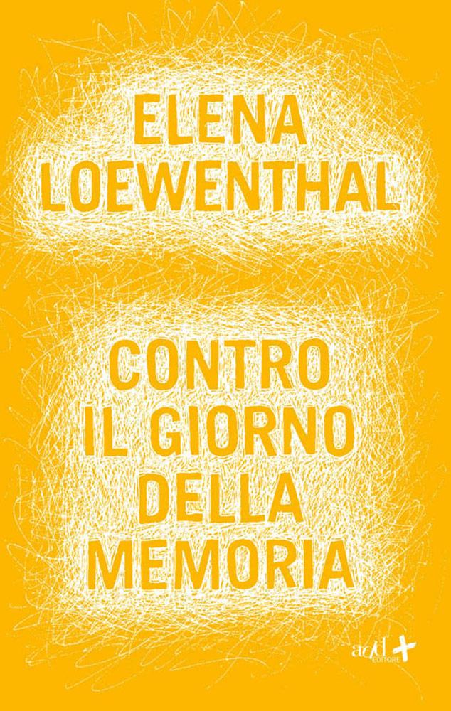 Elena Loewenthal – Contro il giorno della Memoria