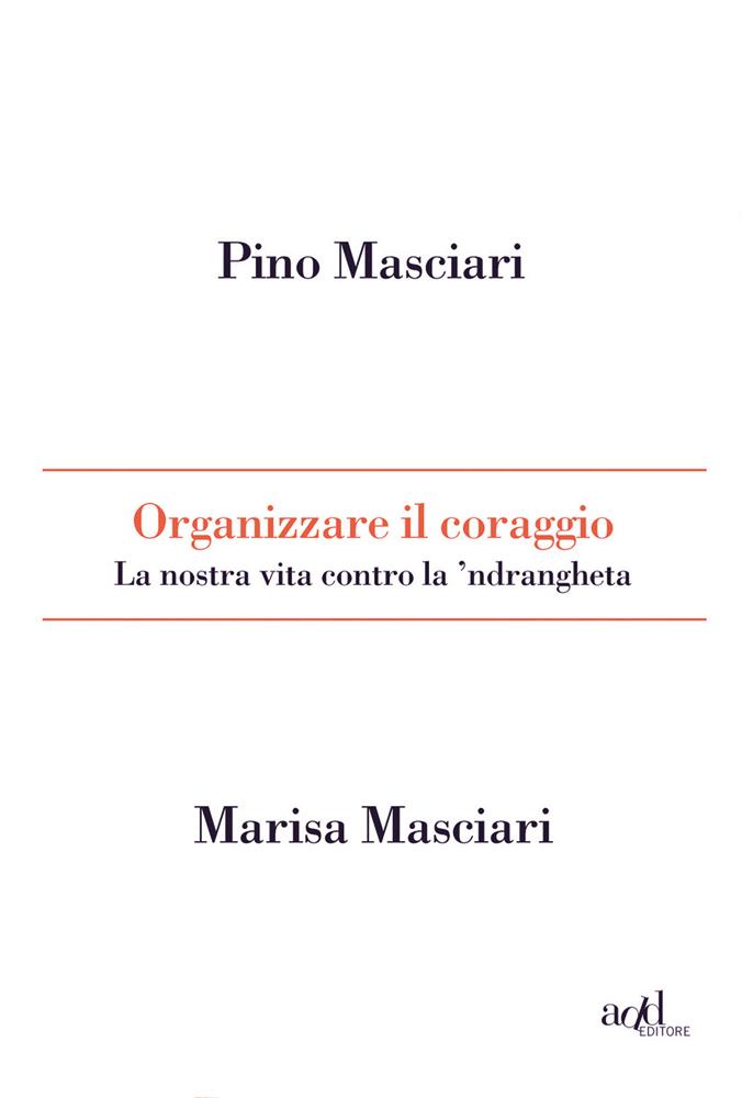 Pino Masciari ∙ Marisa Masciari – Organizzare il coraggio