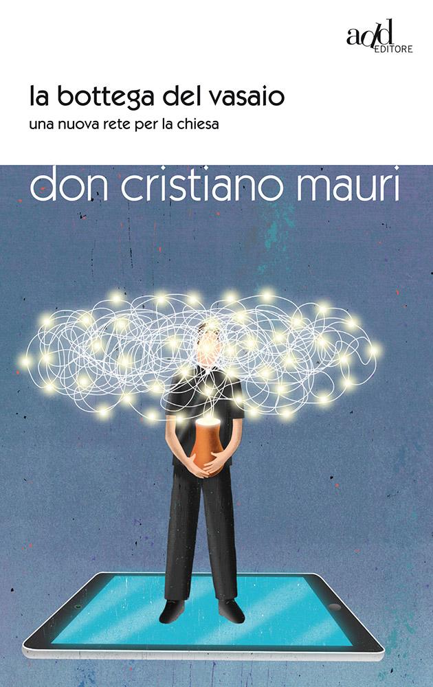 Don Cristiano Mauri – La bottega del vasaio
