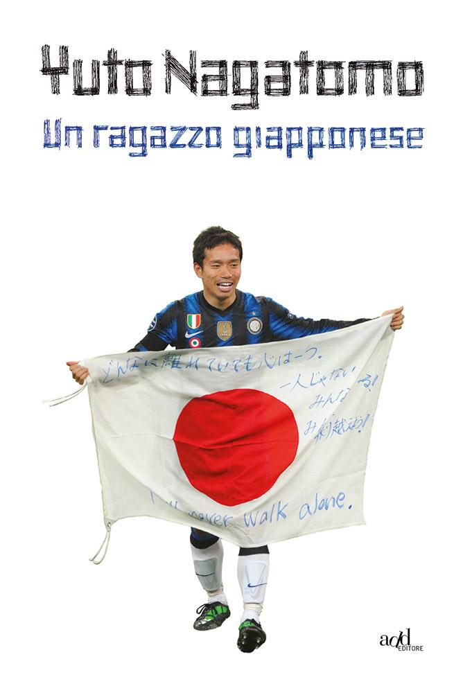 Yuto Nagatomo – Un ragazzo giapponese