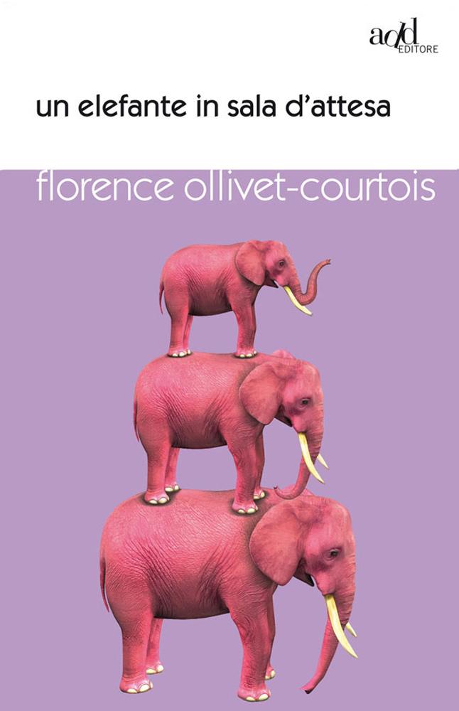 Florence Ollivet-Courtois – Un elefante in sala d'attesa