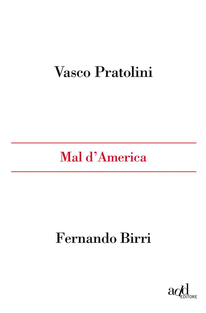 Vasco Pratolini ∙ Fernando Birri – Mal d'America