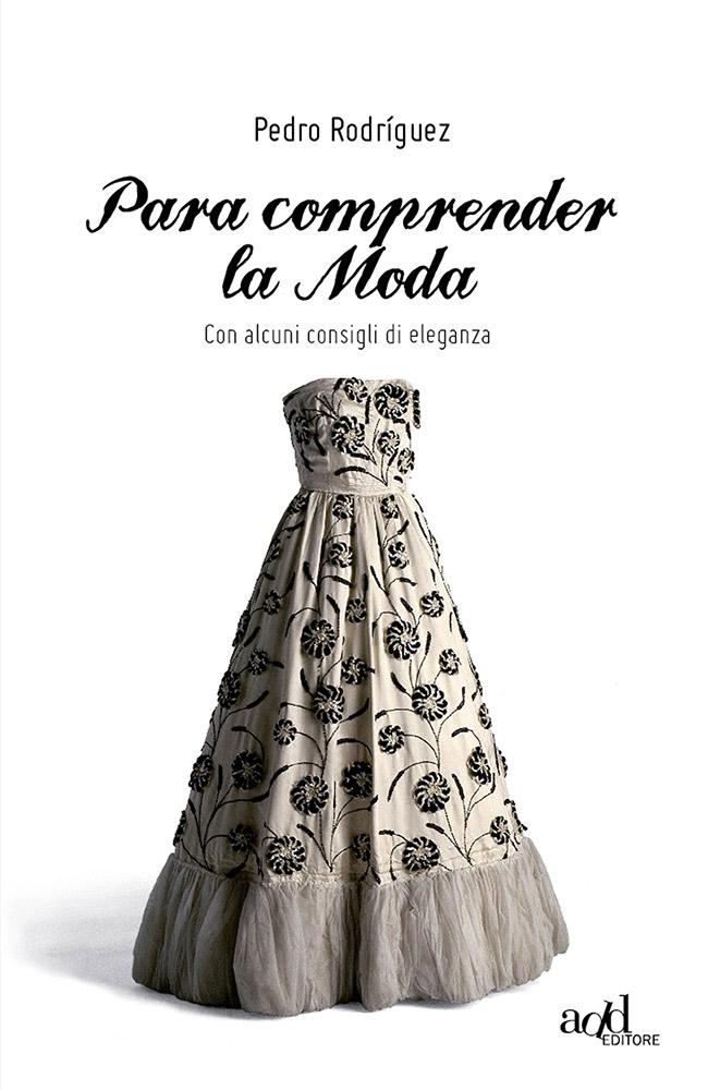 Pedro Rodríguez – Para comprender la moda