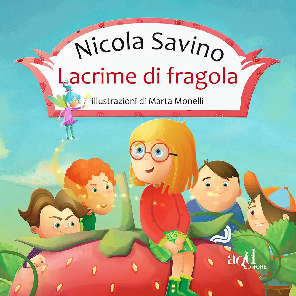 Nicola Savino ∙ Marta Monelli – Lacrime di fragola