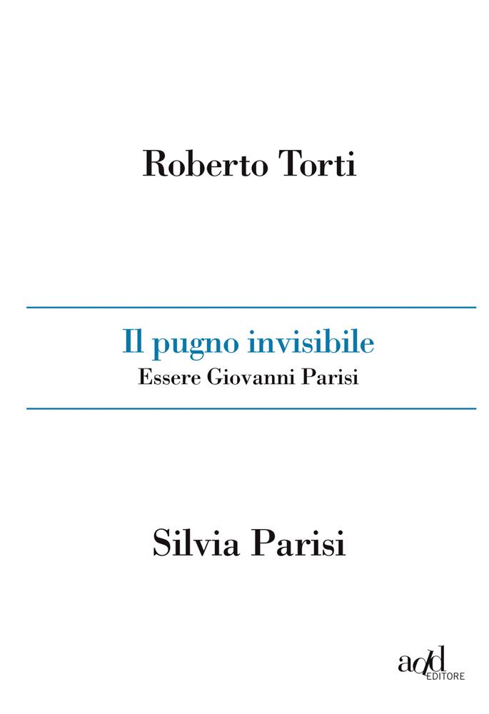 Roberto Torti ∙ Silvia Parisi – Il pugno invisibile