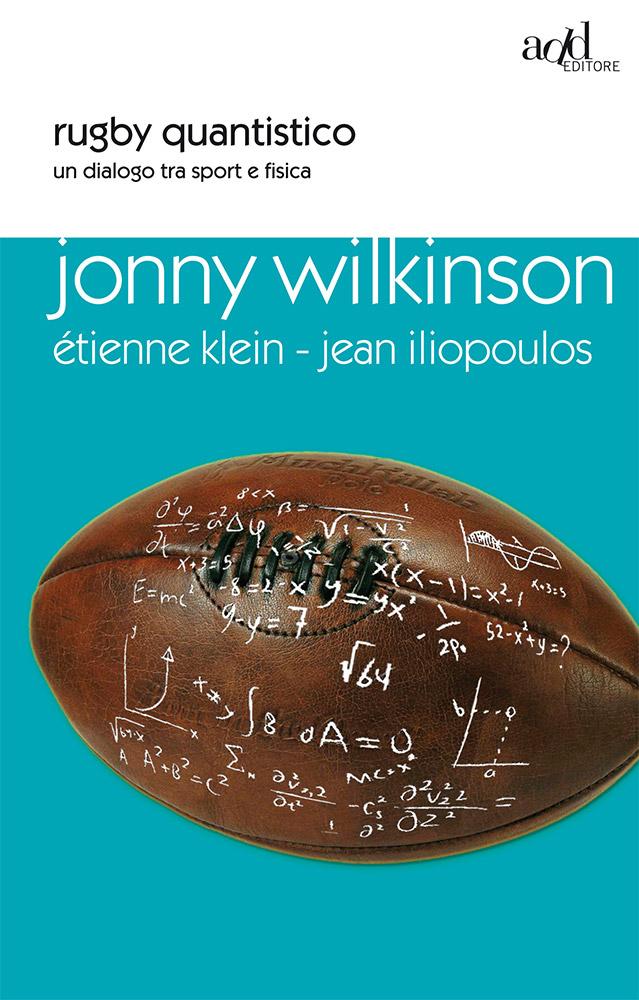 J. Wilkinson ∙ É. Klein ∙ J. Iliopoulos – Rugby quantistico