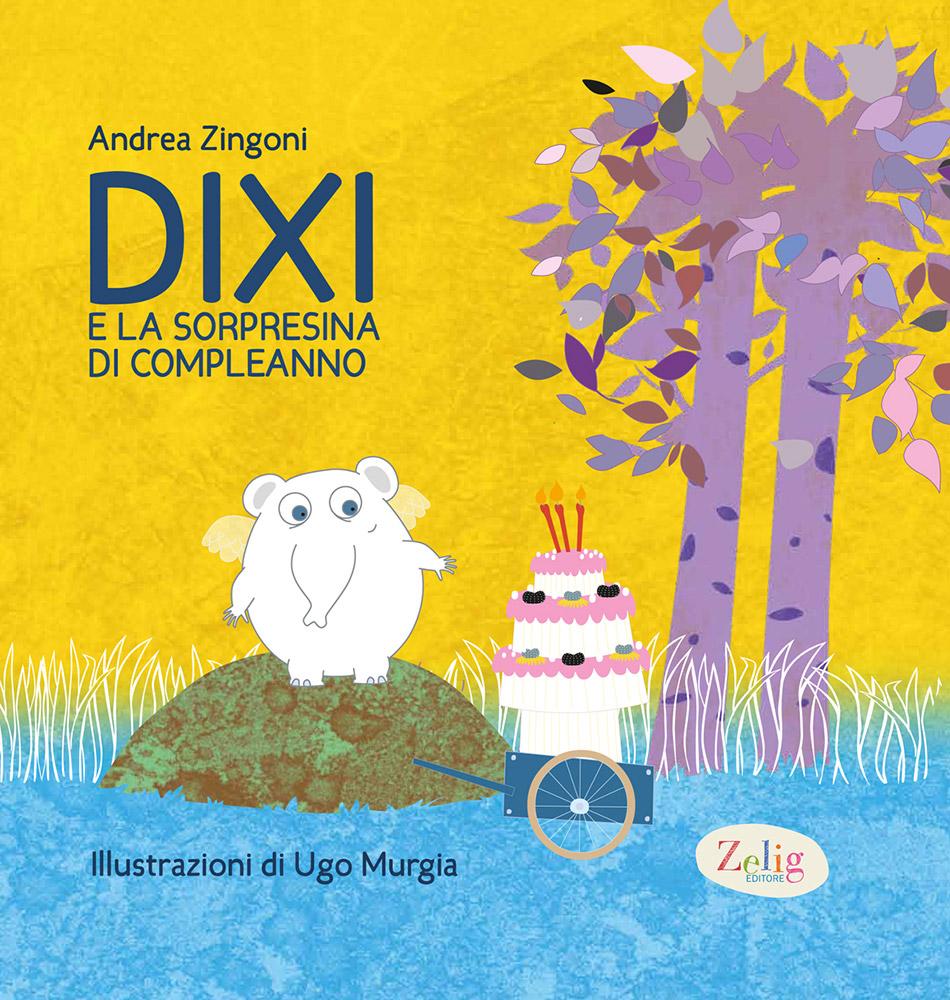 Andrea Zingoni – Dixi e la sorpresina di compleanno
