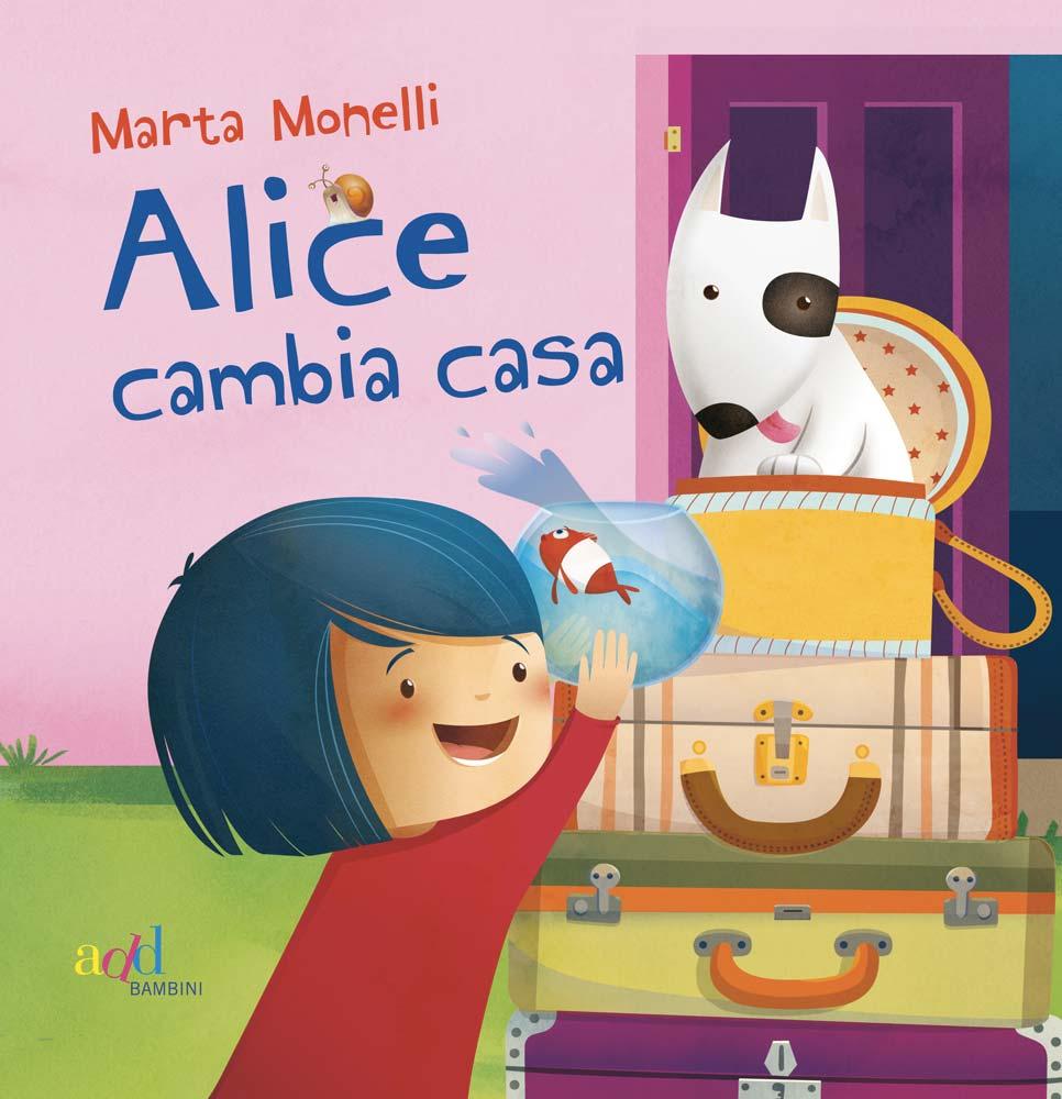 Marta Monelli – Alice cambia casa