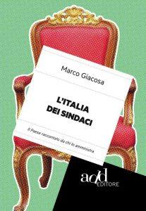 La copertina de L'italia dei sindaci di Marco Giacosa