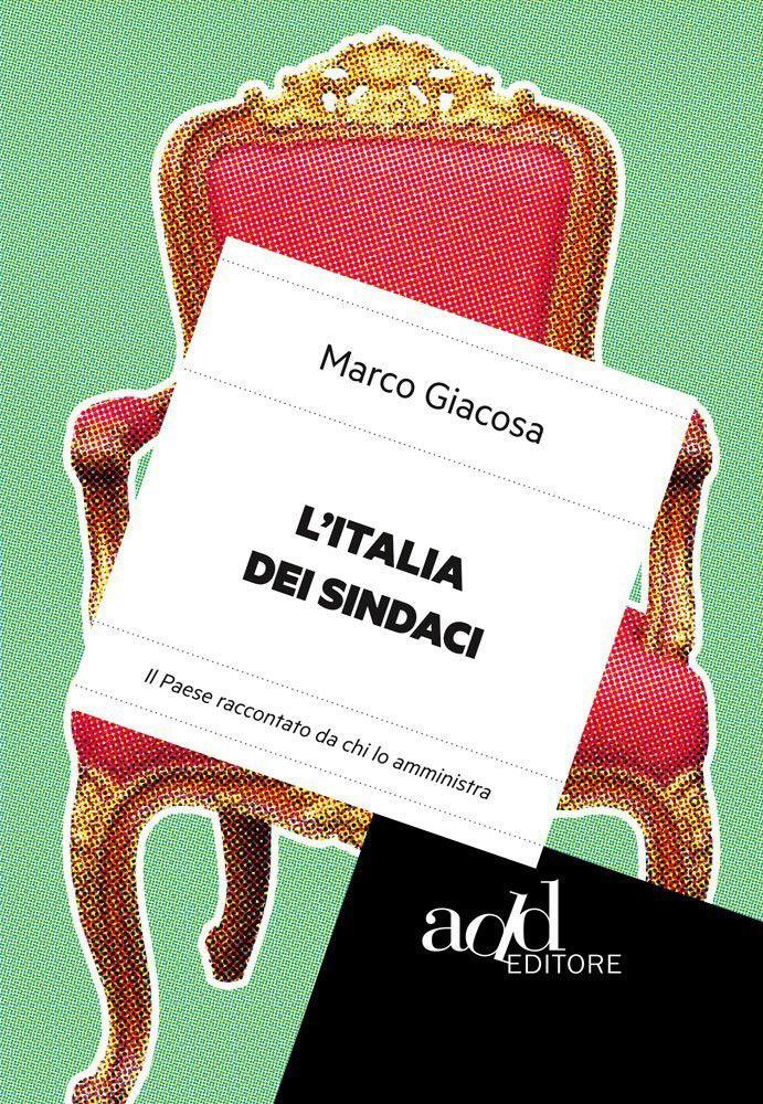 Marco Giacosa – L'Italia dei sindaci