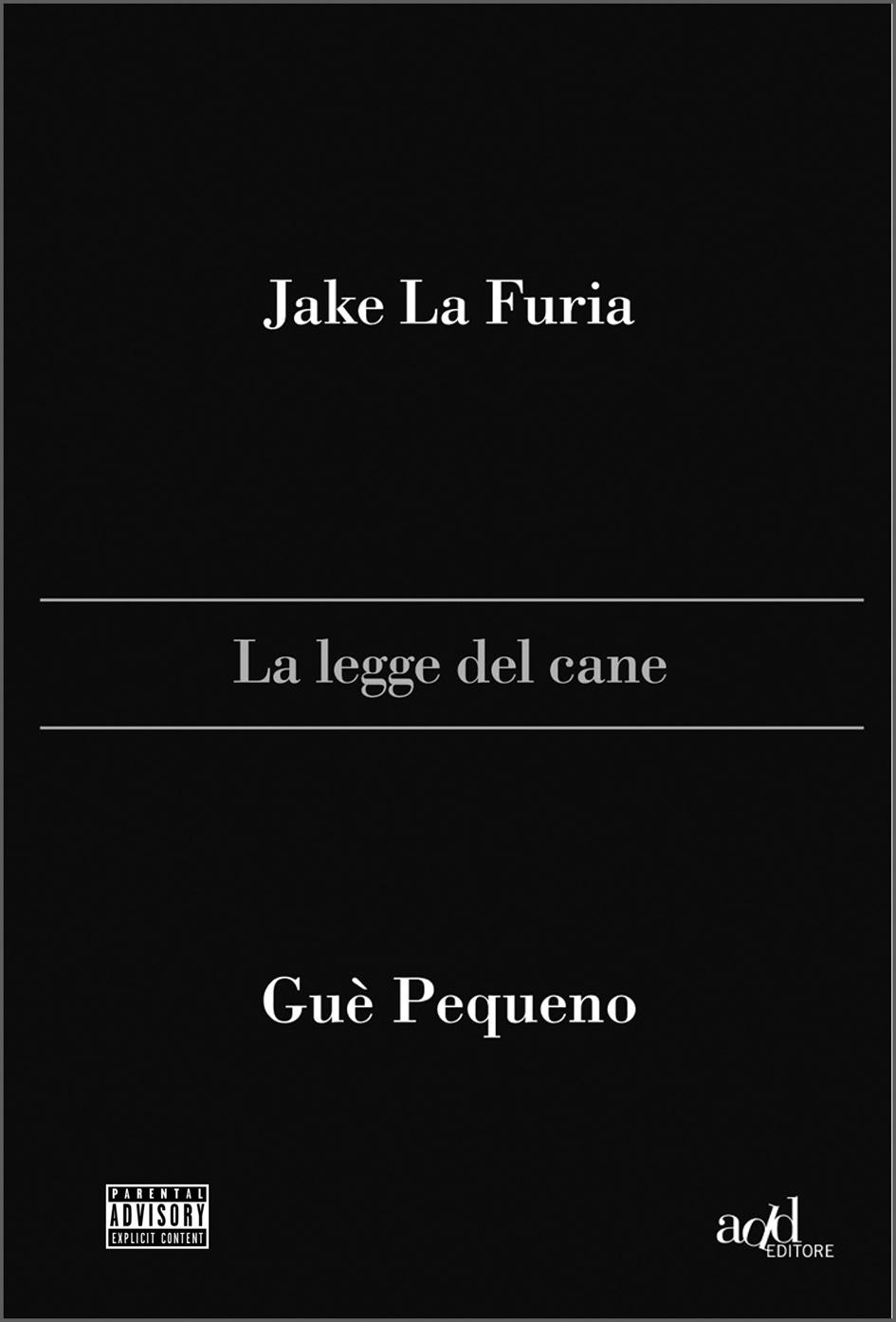 Jake La Furia ∙ Guè Pequeno – La legge del cane
