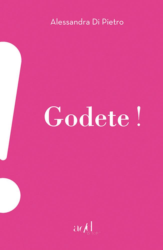 Alessandra Di Pietro – Godete!
