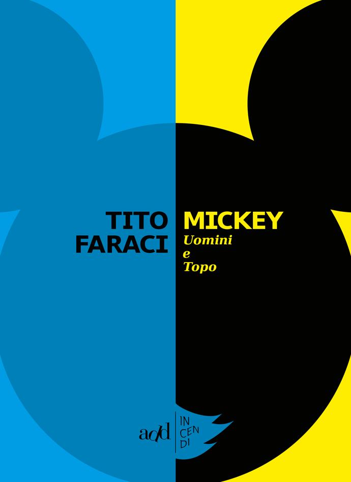 Faraci - Mickey. Uomini e Topo