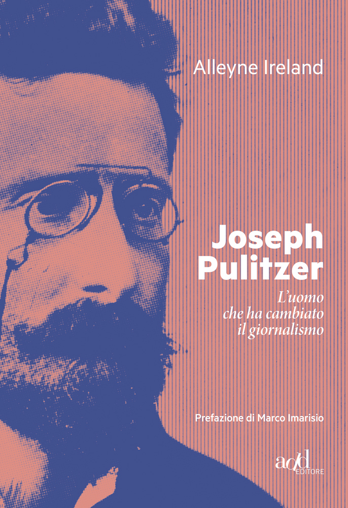 Alleyne Ireland – Joseph Pulitzer