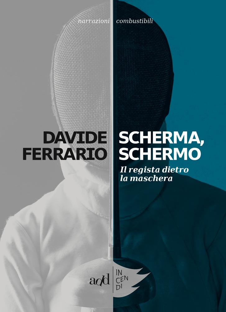 Davide Ferrario – Scherma, Schermo