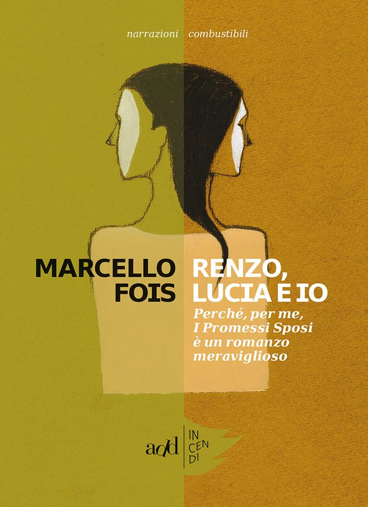 Marcello Fois – Renzo, Lucia e io