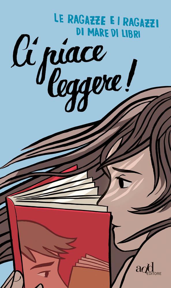Le ragazze e i ragazzi di Mare di Libri – Ci piace leggere!