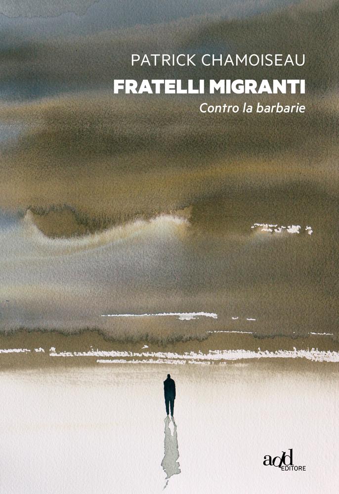 Patrick Chamoiseau – Fratelli migranti