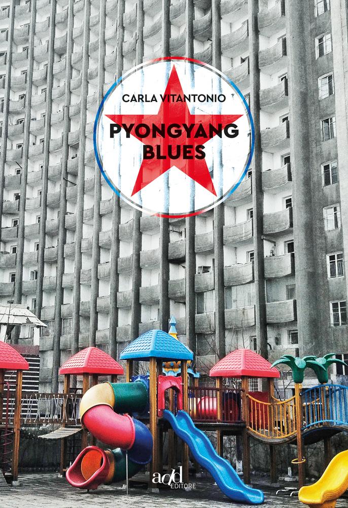 Carla Vitantonio – Pyongyang blues
