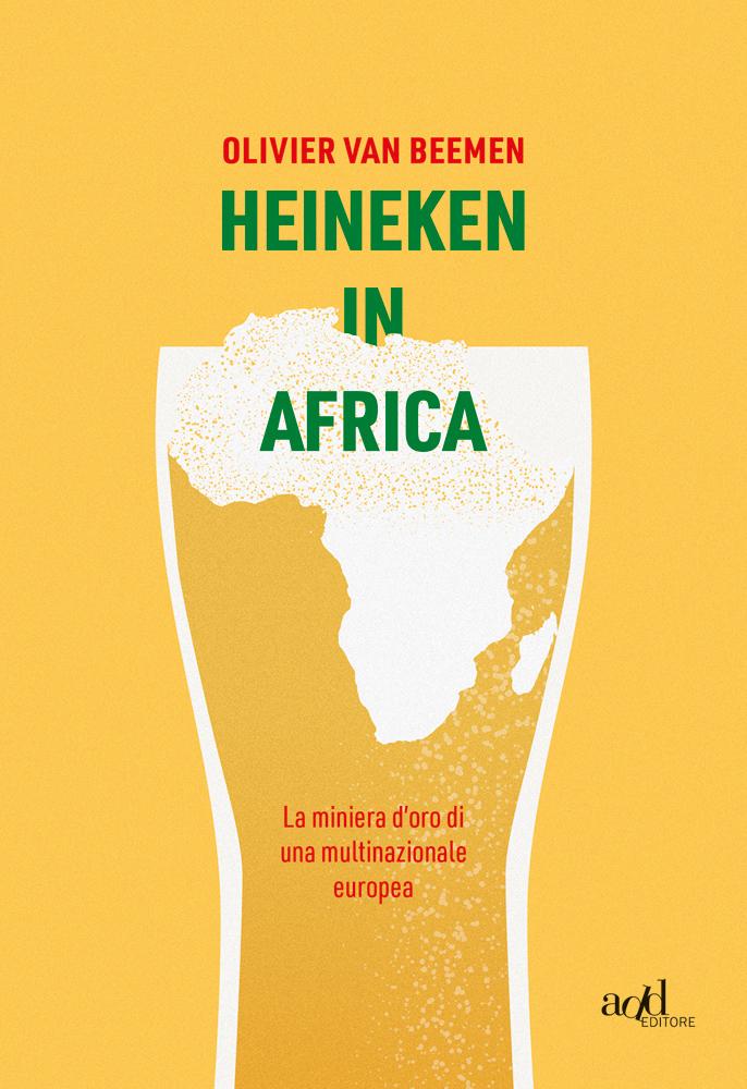 Olivier van Beemen – Heineken in Africa
