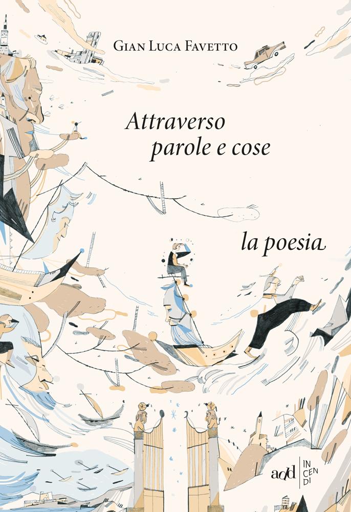 Gian Luca Favetto – Attraverso persone e cose