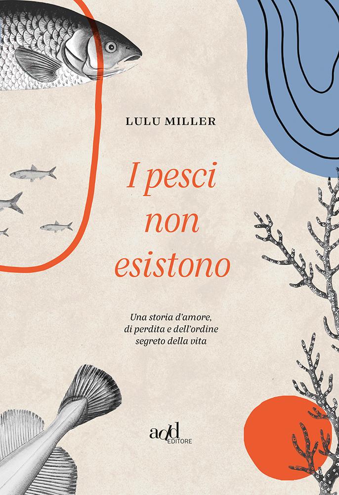 Lulu Miller – I pesci non esistono