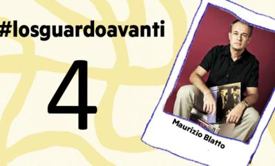 #losguardoavanti Maurizio Blatto