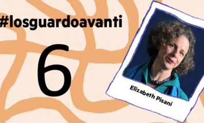 6#Losguardoavanti | Ilaria Benini con Elizabeth Pisani