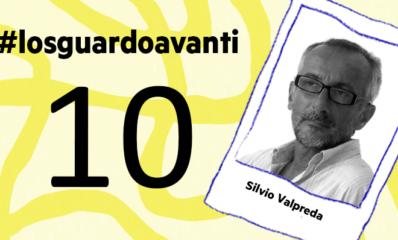 10#Losguardoavanti | Davide Mazzocco con Silvio Valpreda