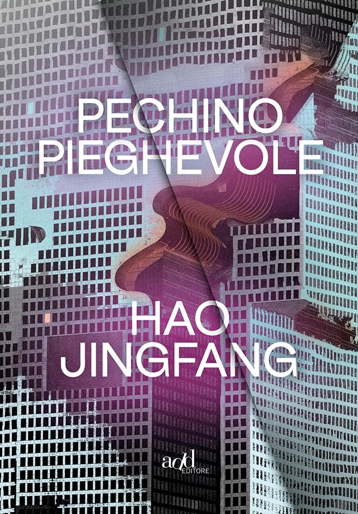 Hao Jingfang – Pechino pieghevole