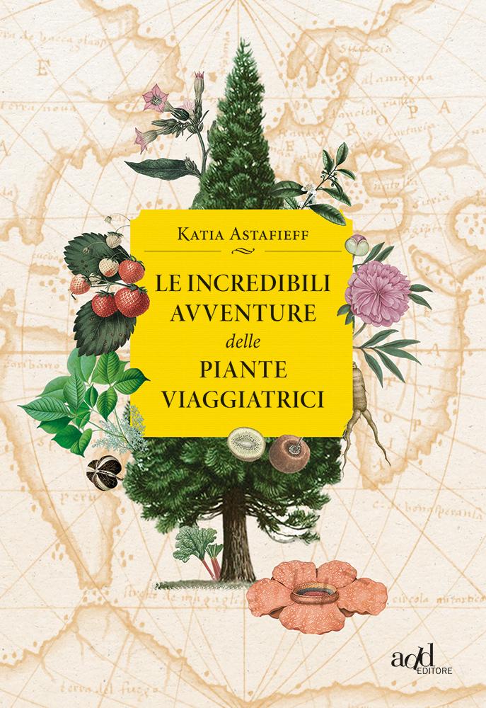 Katia Astafieff – Le incredibili avventure delle piante viaggiatrici