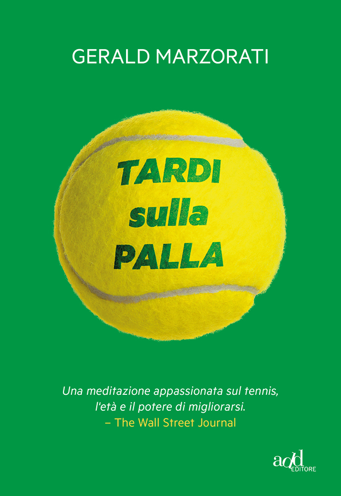 Gerald Marzorati – Tardi sulla palla