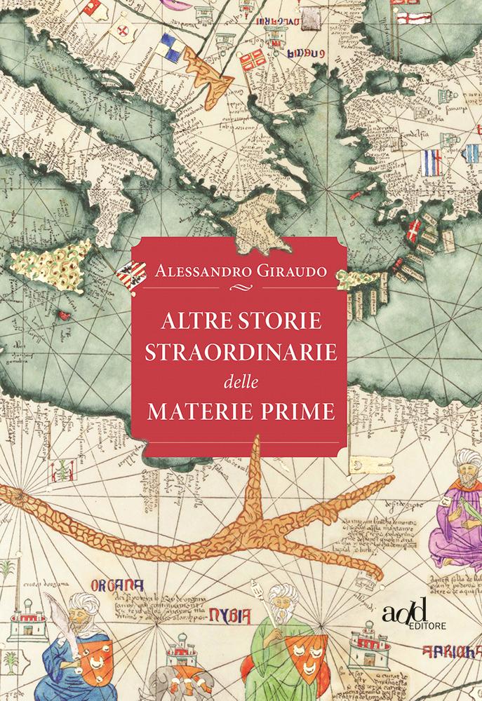 Alessandro Giraudo – Altre storie straordinarie delle materie prime