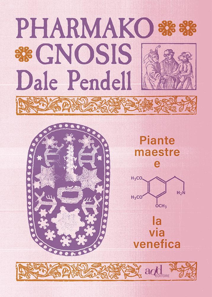 Dale Pendell – Pharmako Gnosis