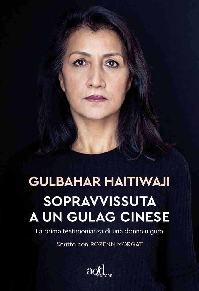 Gulbahar Haitiwaji e Rozenn Morgat – Sopravvissuta a un gulag cinese